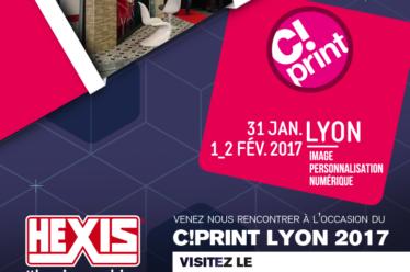 HEXIS au salon C!Print Lyon 2017